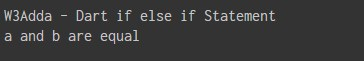 dart_if_else_if_ladder_statement_example
